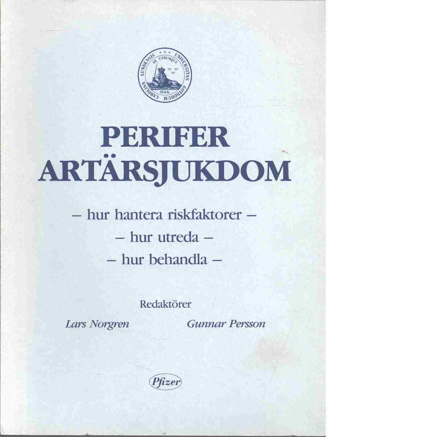 Perifer artärsjukdom - Red. Persson, Gunnar och Norgren, Lars
