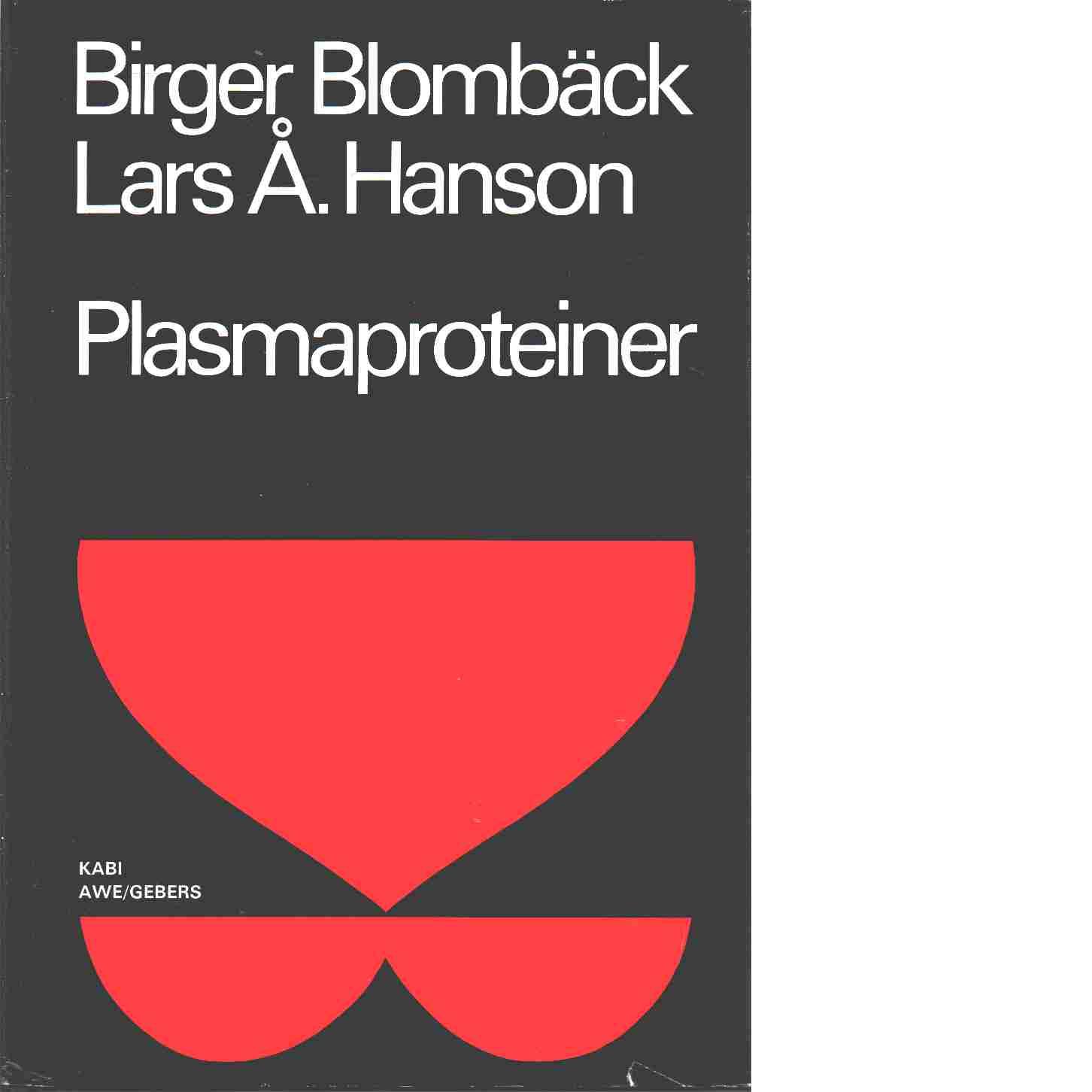 Plasmaproteiner - Blombäck, Birger och Hanson, Lars Åke