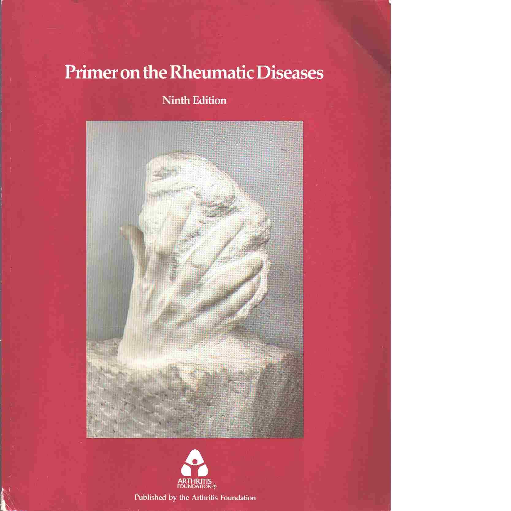 Primer on the rheumatic diseases - Red. Schumacher, H. Ralph och Klippel, John H. samt Robinson, Dwight R.