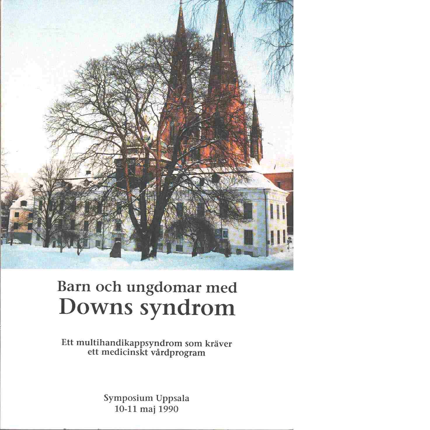 Barn och ungdomar med Downs syndrom - Red. Annerén, Göran och Gustavson, Karl-Henrik