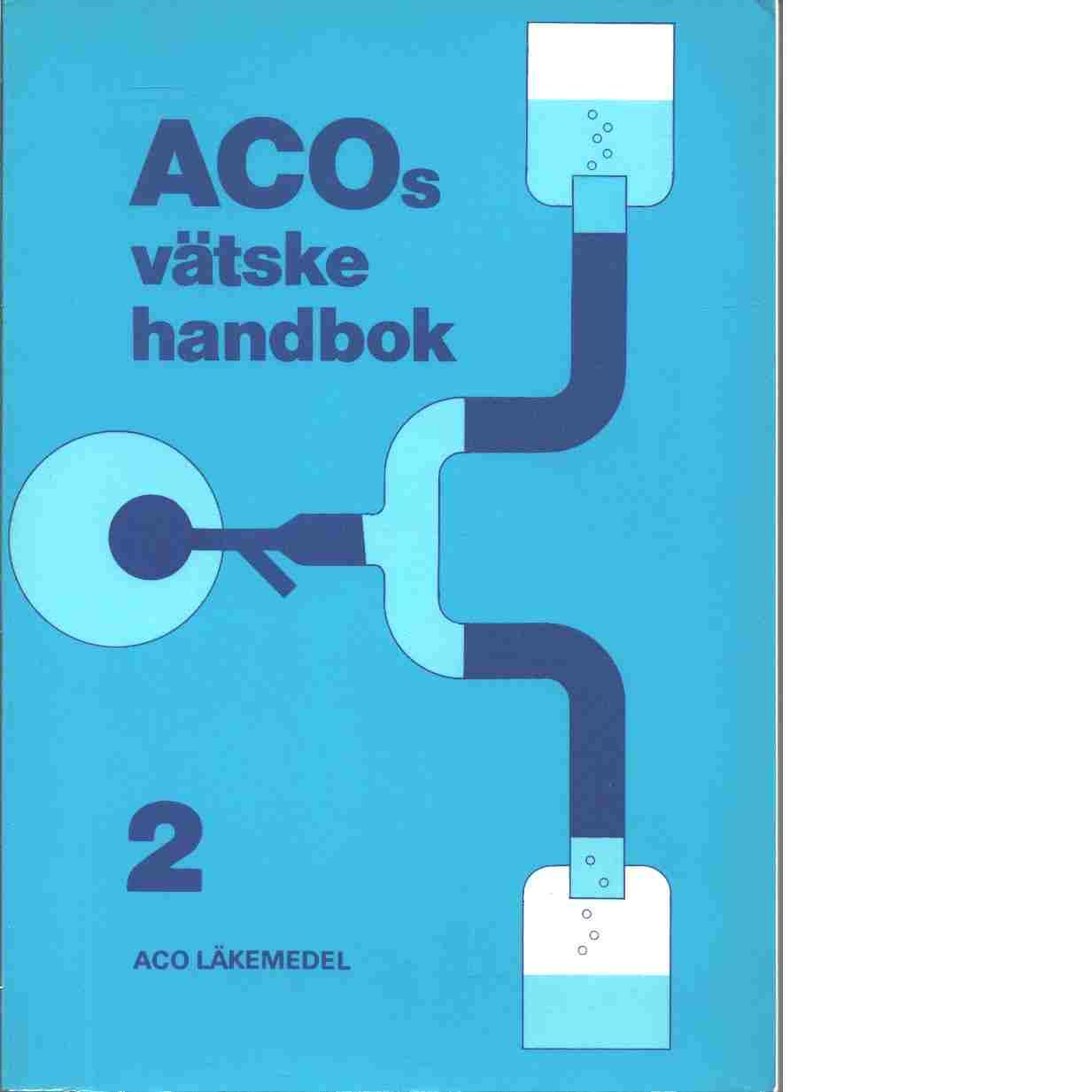 ACOs vätskehandbok - Red. Bergström, Jonas