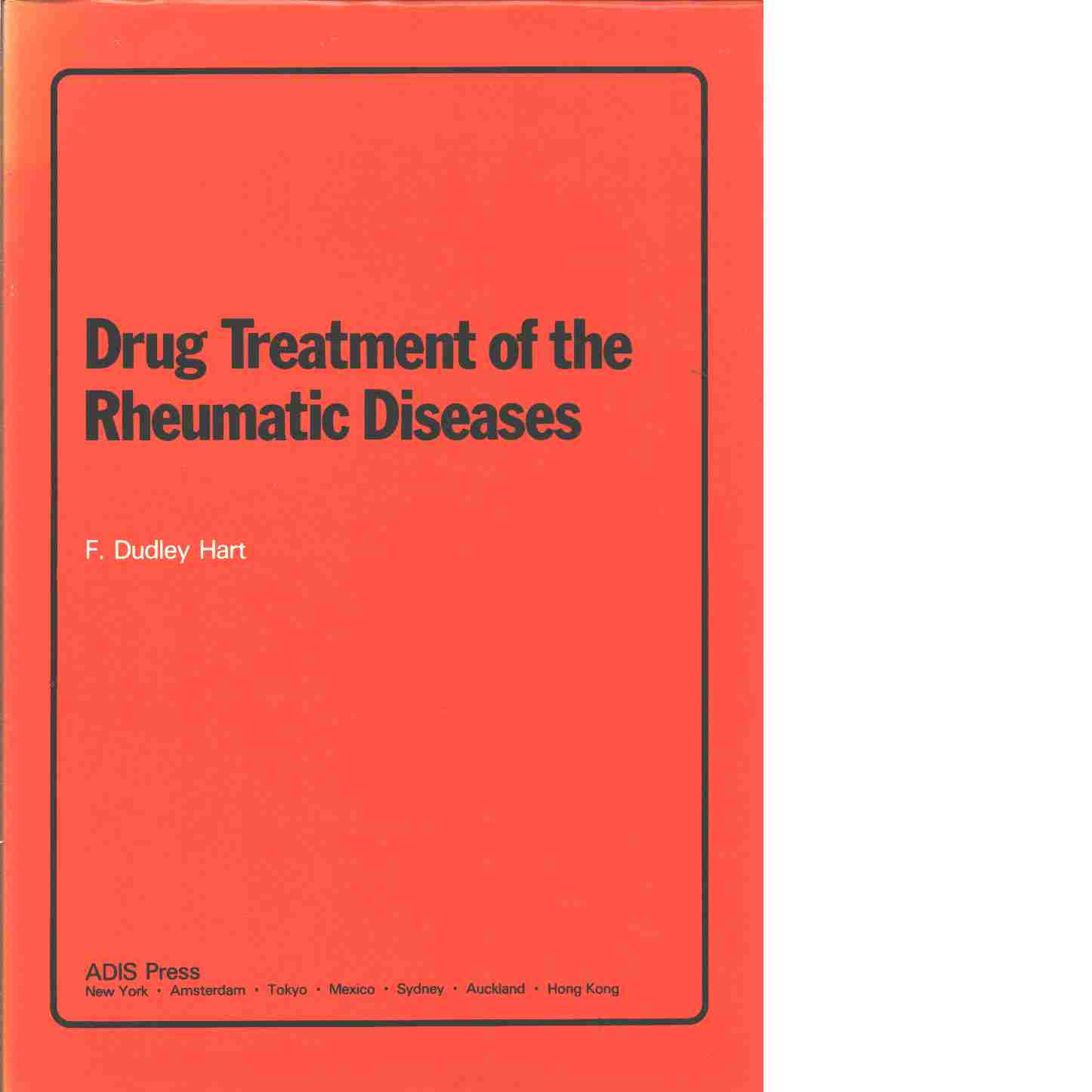 Drug treatment of the rheumatic diseases - Red. Hart, F. Dudley