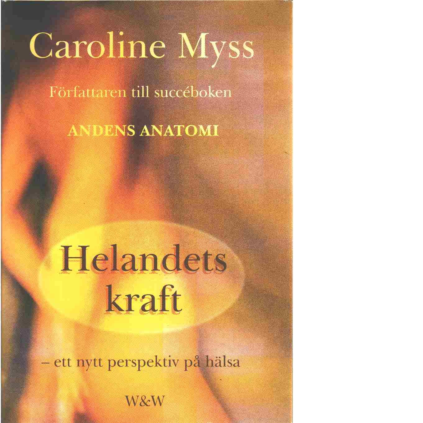 Helandets kraft - Myss, Caroline M.