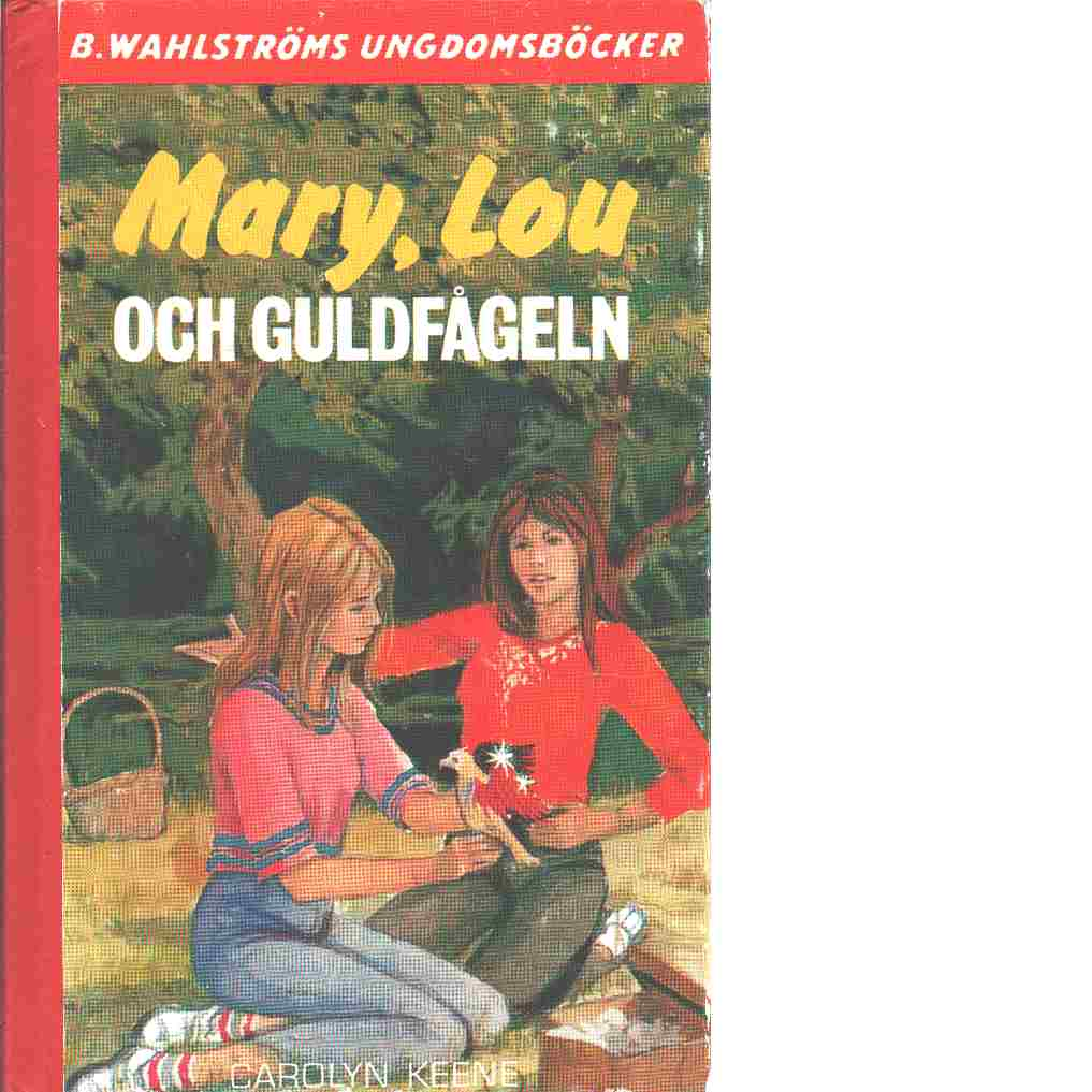 Mary, Lou och guldfågeln - Keene, Carolyn