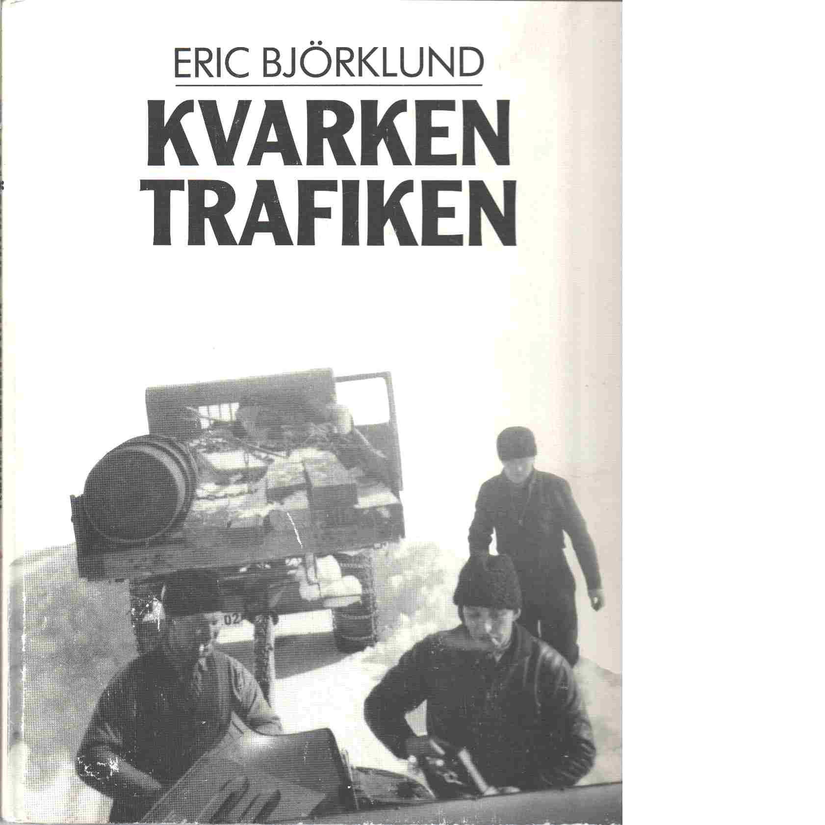 Kvarkentrafiken - Björklund, Eric