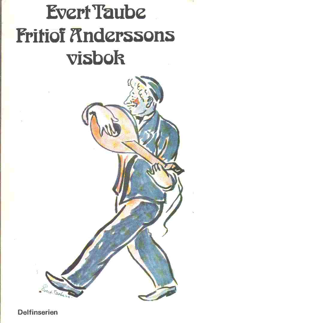 Fritiof Anderssons visbok : med förf. teckningar och melodier - Taube, Evert