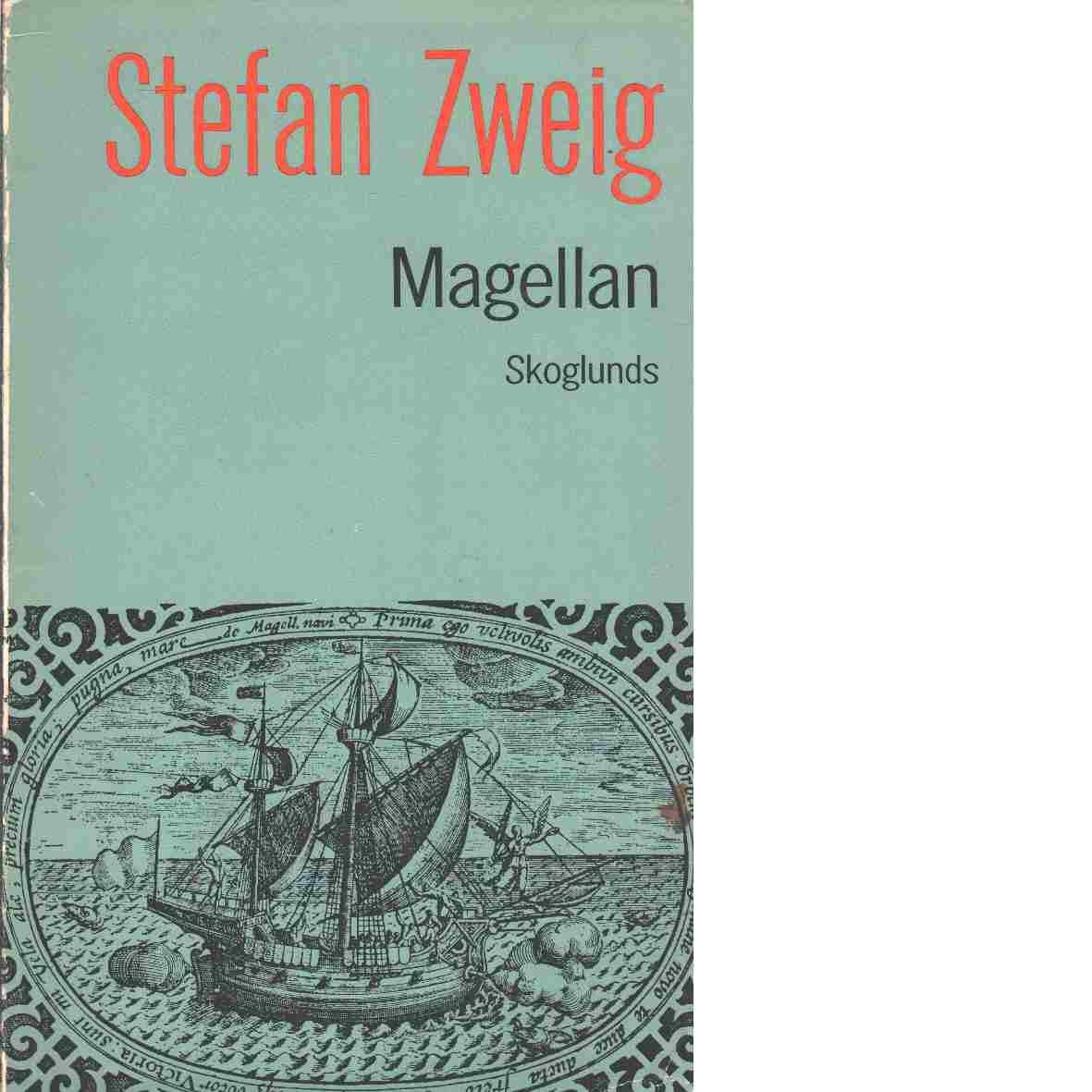 Magellan : mannen och hans bragd - Zweig, Stefan