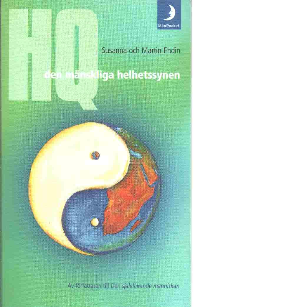 HQ - den mänskliga helhetssynen - Ehdin, Sanna och Ehdin, Martin