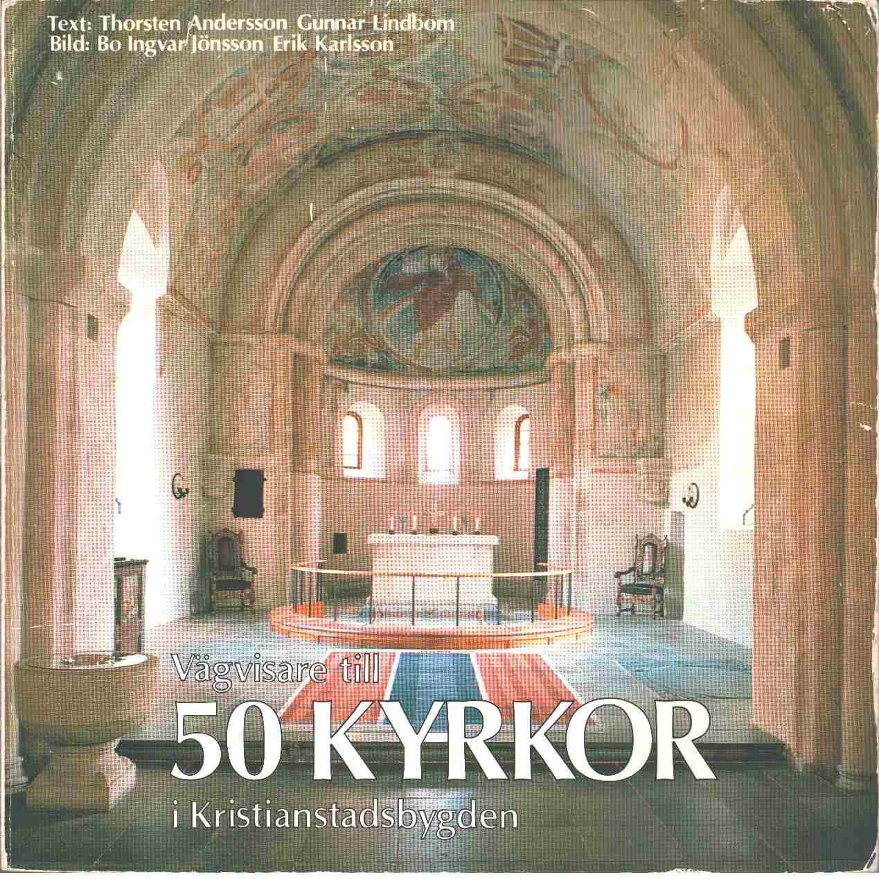 Vägvisare till 50 kyrkor i Kristianstadsbygden - Andersson, Thorsten och Lindbom, Gunnar S.