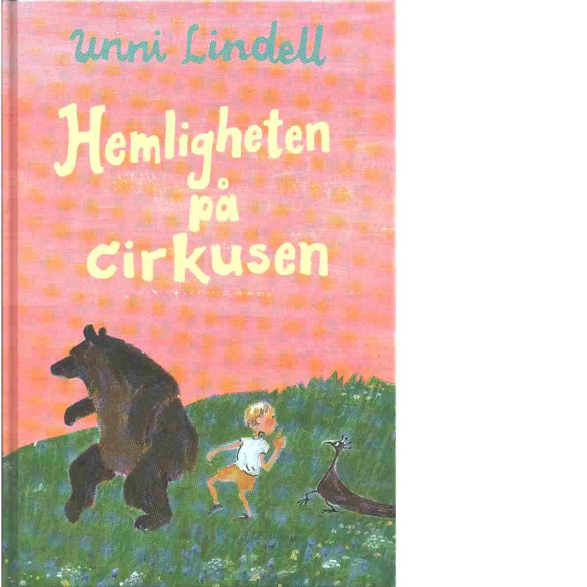 Hemligheten på cirkusen - Lindell, Unni