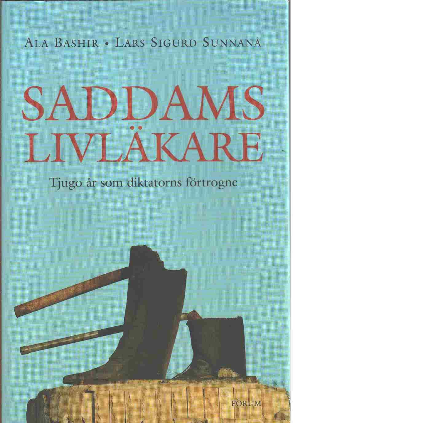 Saddams livläkare : tjugo år som diktatorns förtrogne - Bashir, Ala