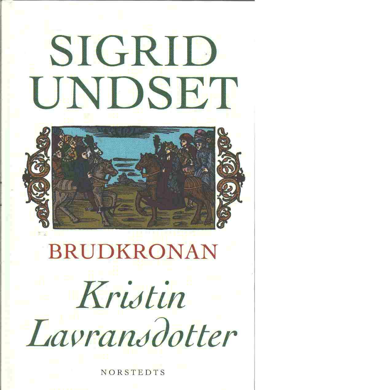 Brudkronan Kristin Lavransdotter - Undset Sigrid