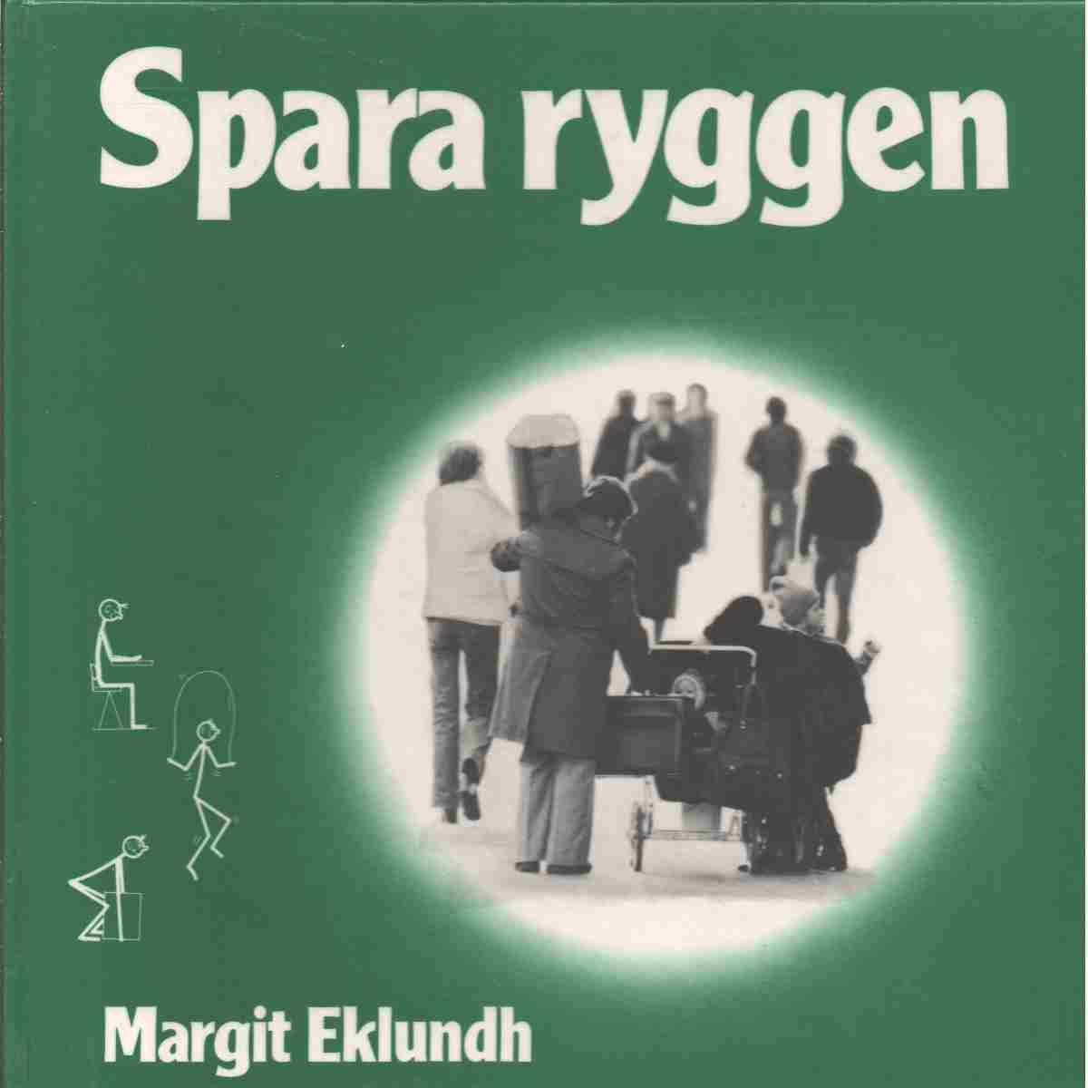 Spara ryggen - Eklundh, Margit