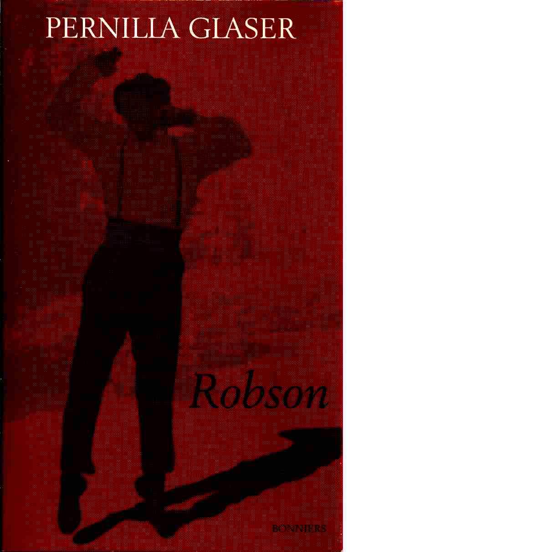 Robson : *13 december 1971 † 31 mars 1994 - Glaser, Pernilla