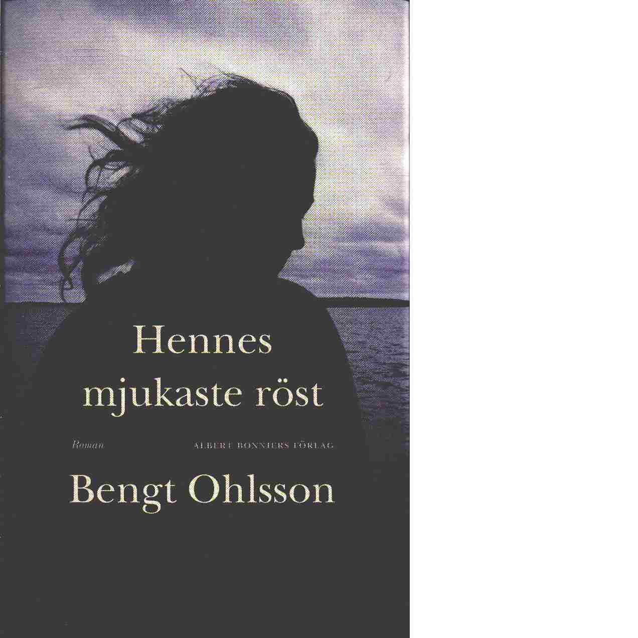 Hennes mjukaste röst - Ohlsson, Bengt