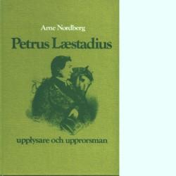Petrus Læstadius -upplysare och upprorsman - Nordberg, Arne