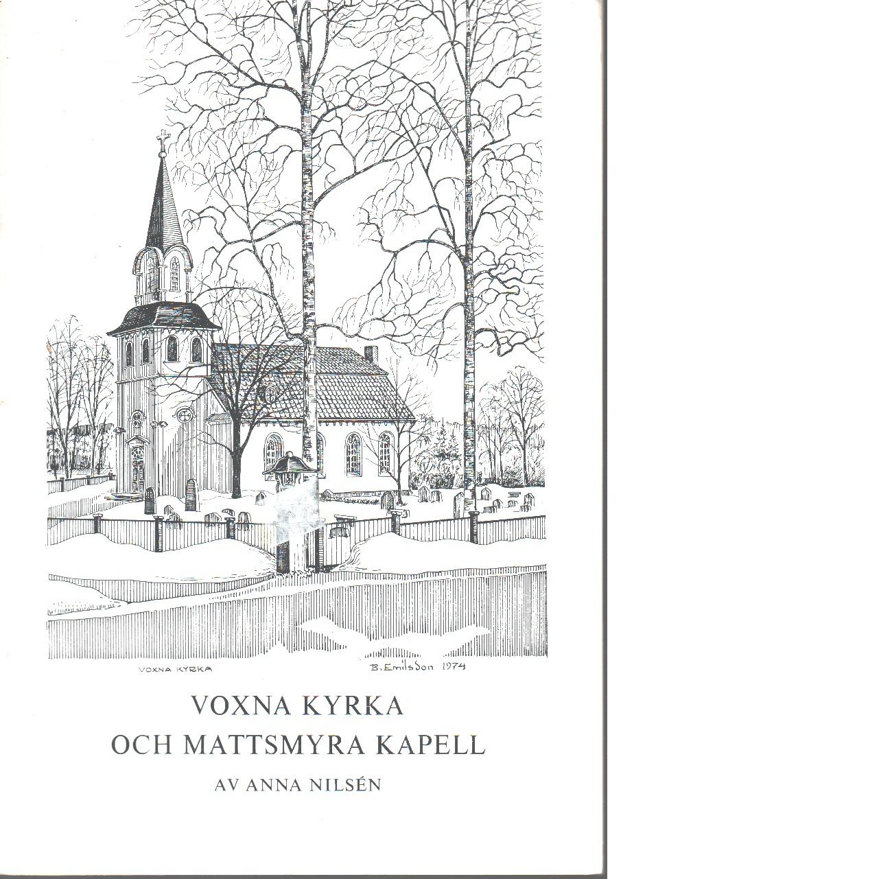 Voxna kyrka och Mattsmyra kapell. - Nilsén, Anna