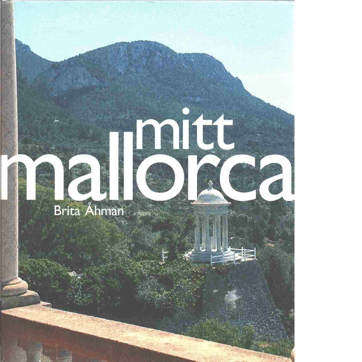 Mitt Mallorca - Åhman, Brita