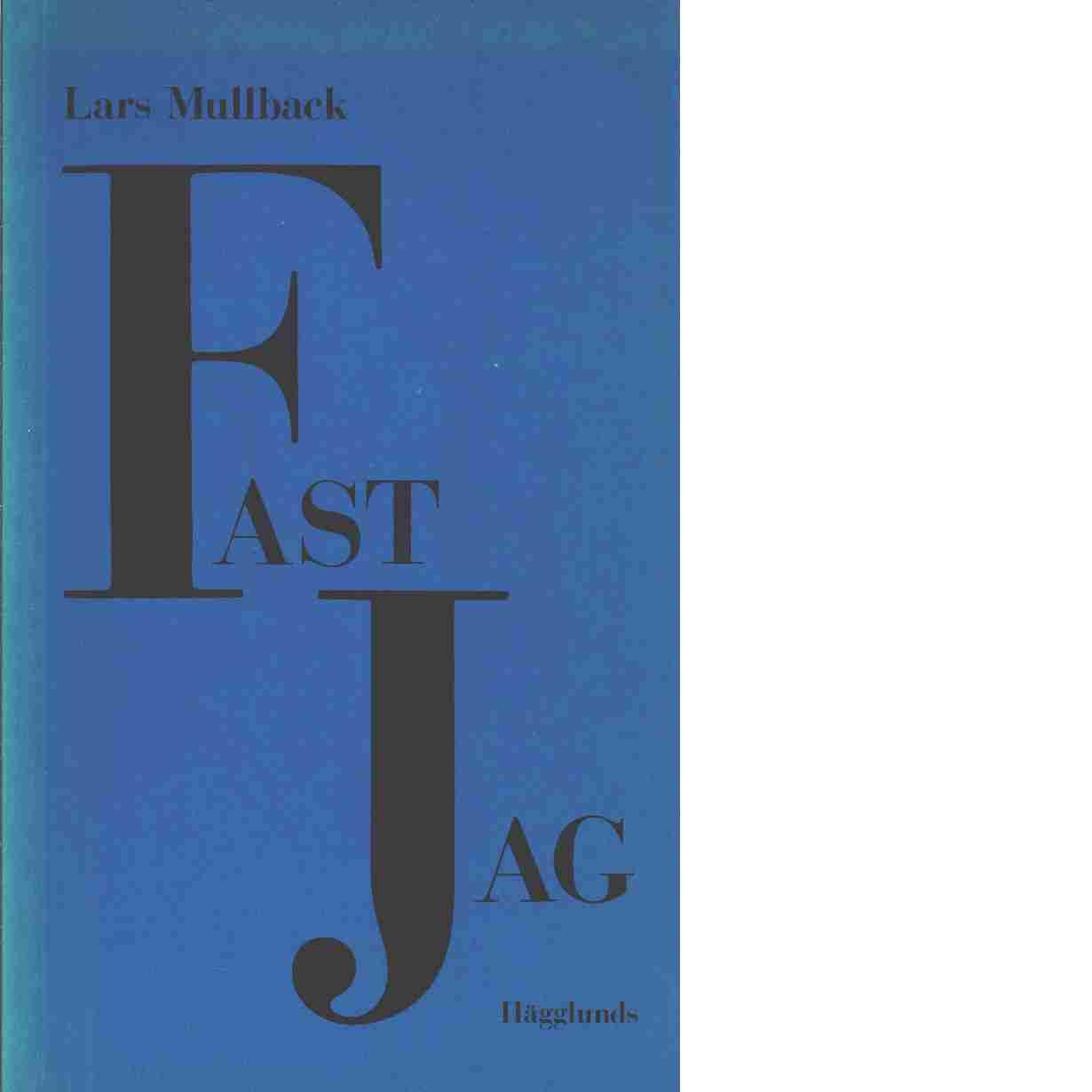 Fast jag - Mullback, Lars