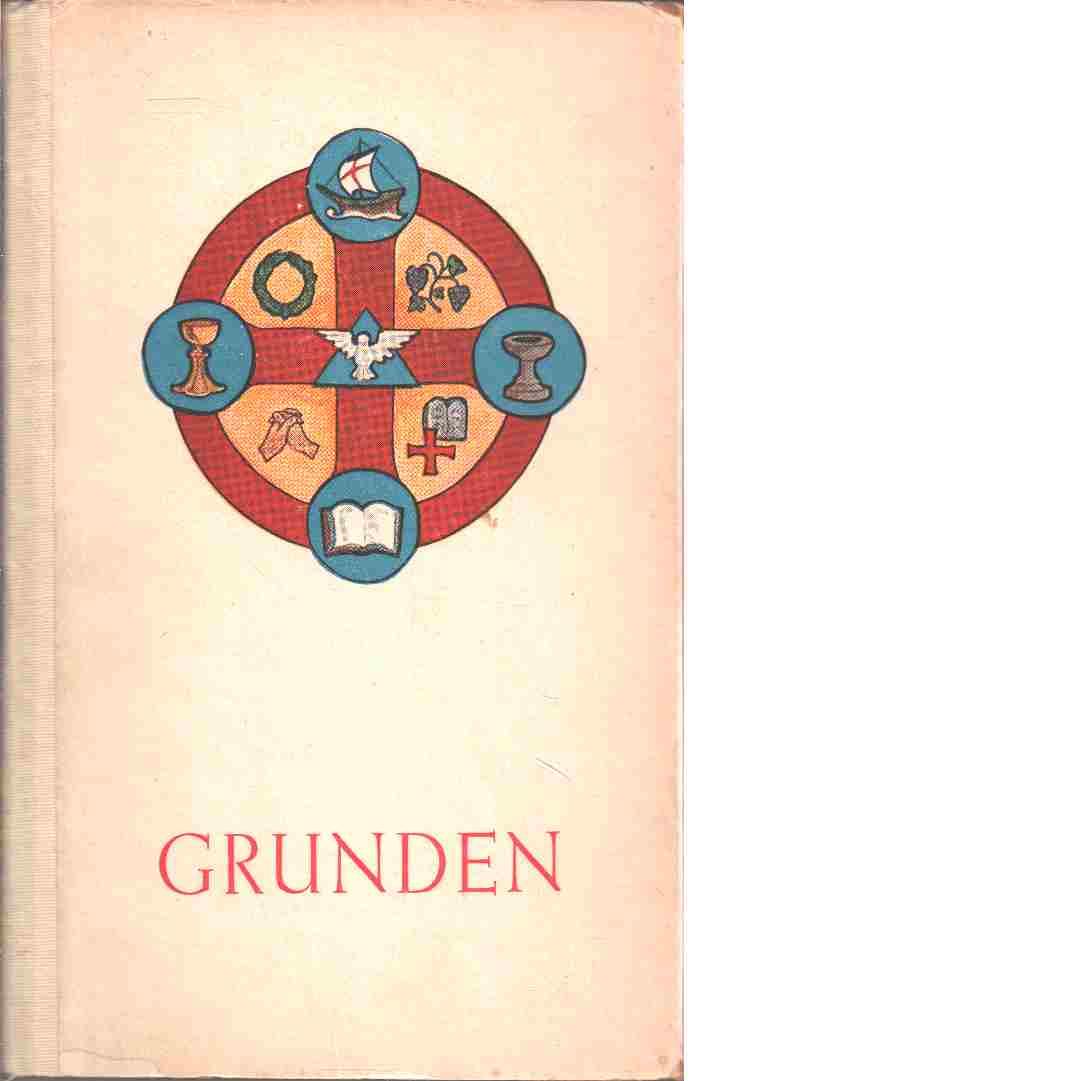 Grunden : en bok för konfirmander om salighetens grund, medel och ordning -  Giertz, Bo