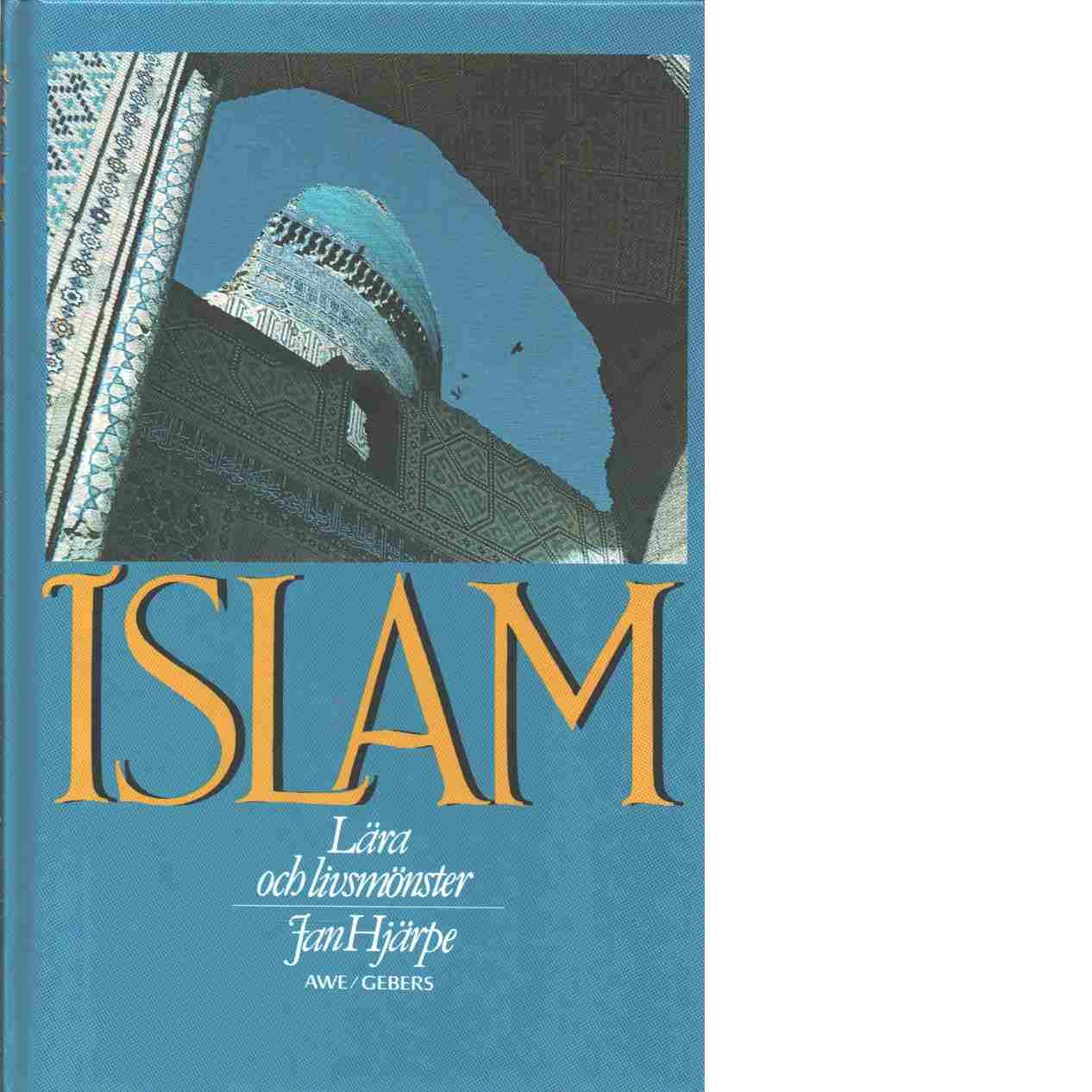 Islam : lära och livsmönster - Hjärpe, Jan
