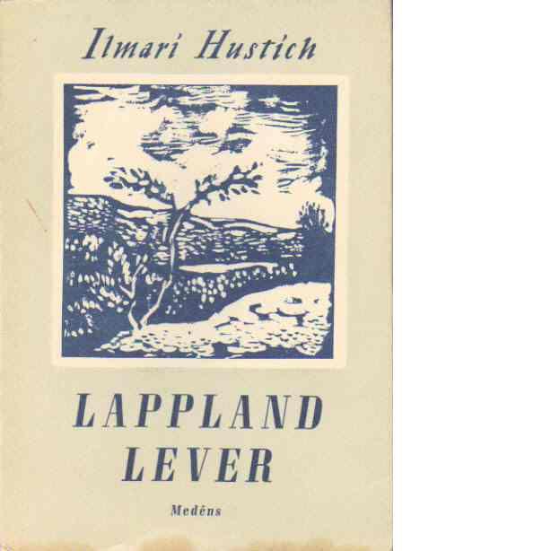 Lappland lever - Hustich, Ilmari