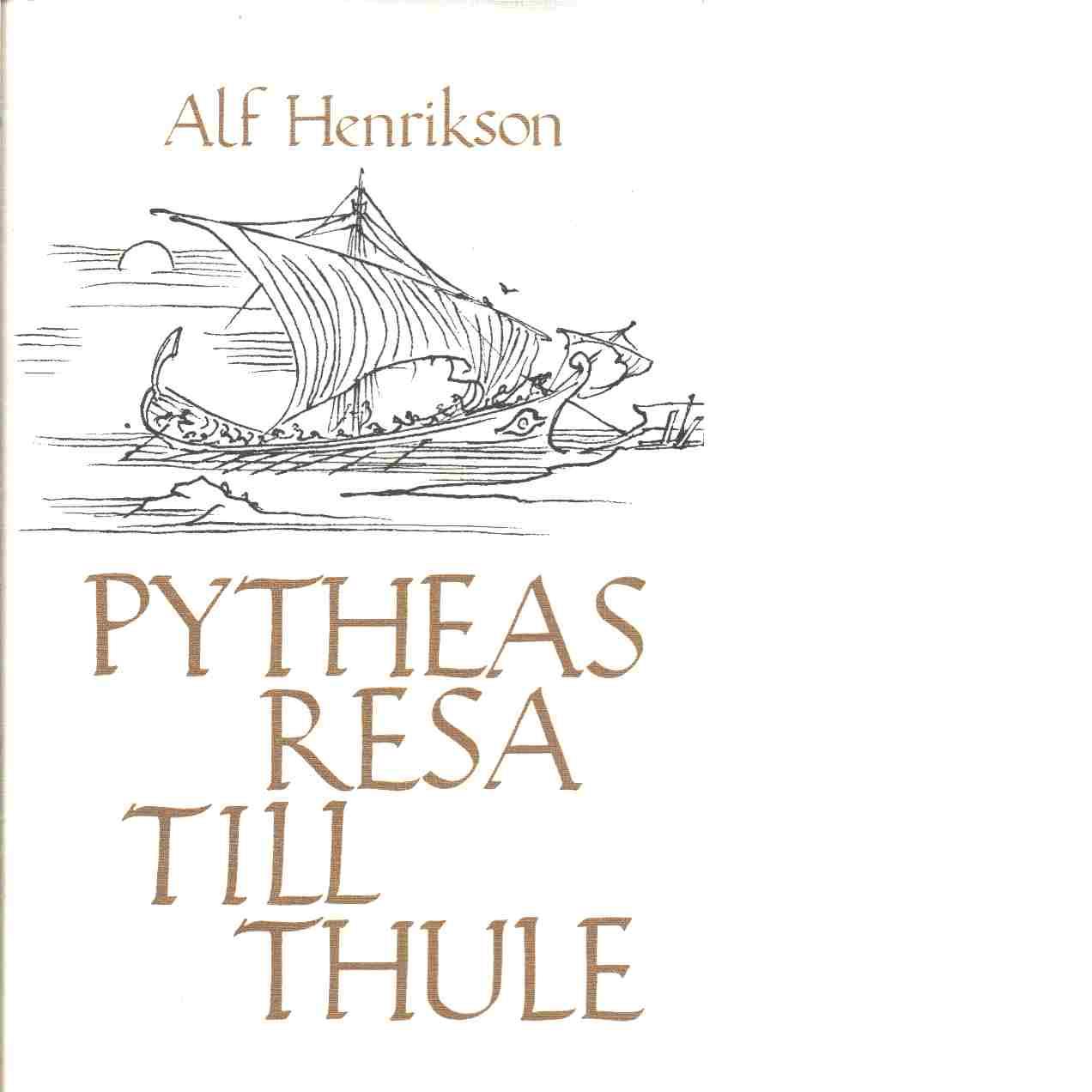Pytheas resa till Thule - Henrikson, Alf