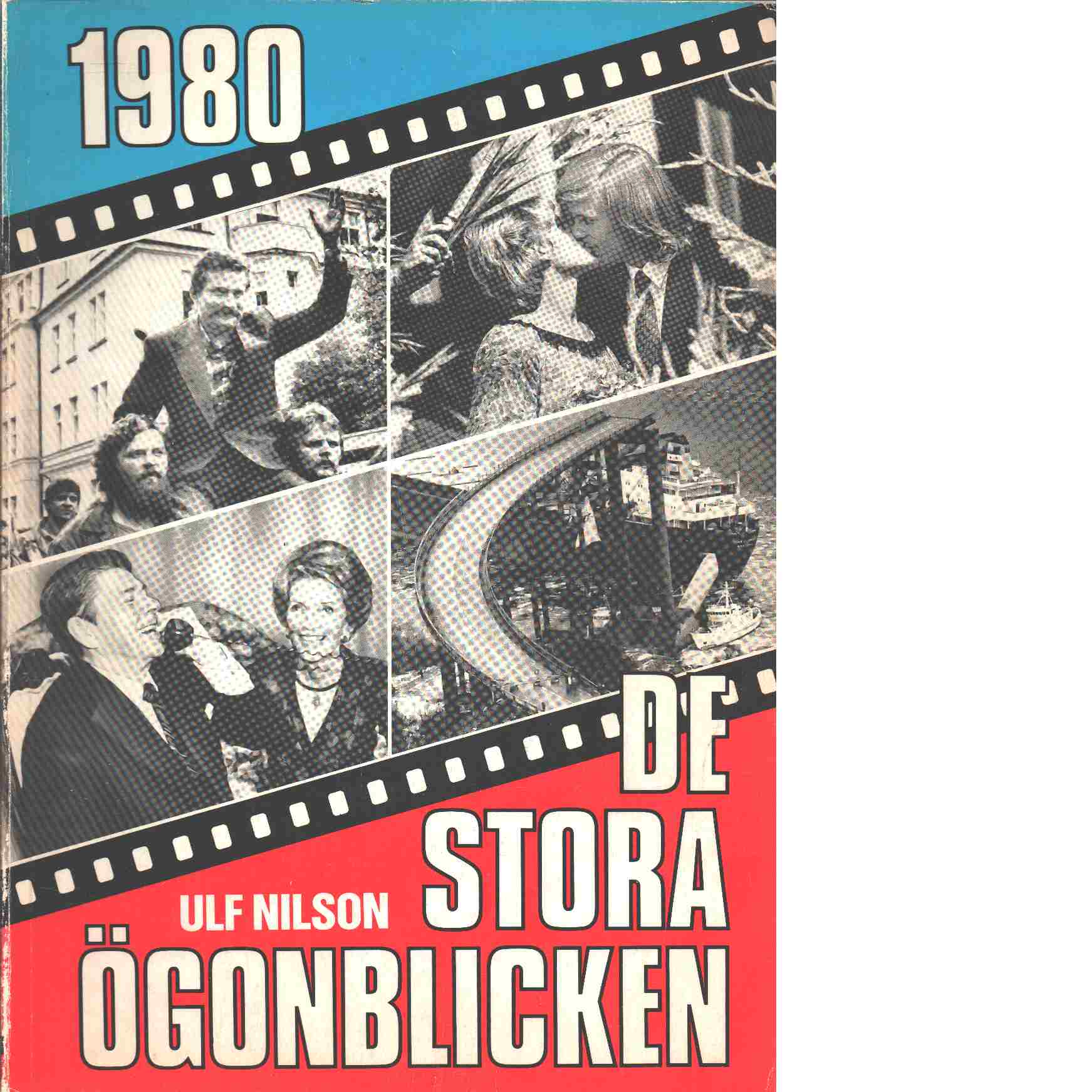De stora ögonblicken. 1980 - Nilson, Ulf