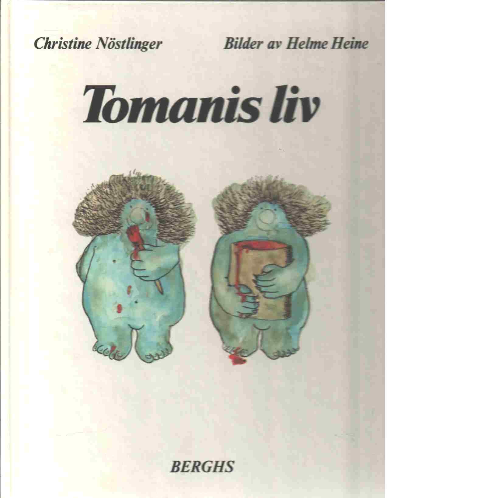 Tomanis liv - Nöstlinger, Christine och Heine, Helme