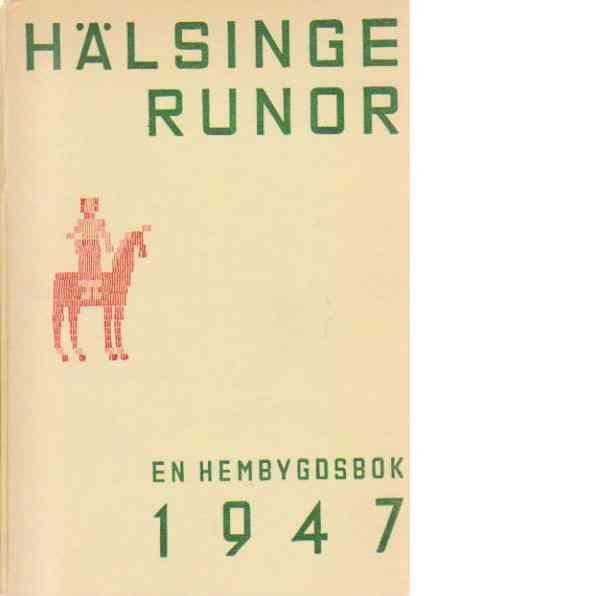 Hälsingerunor 1947 - Red.