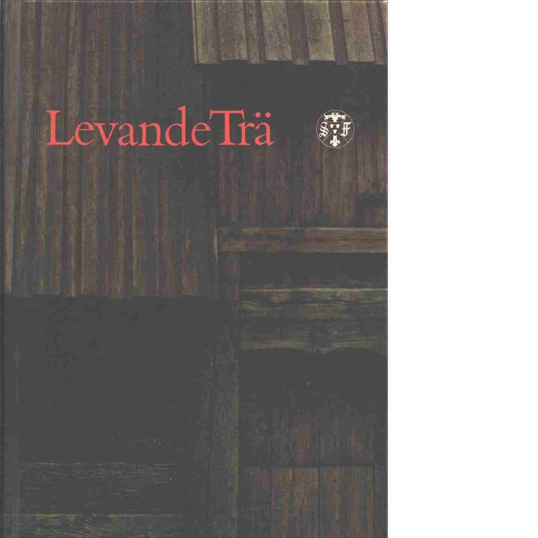 STF:s årsskrift 1987 Levande trä - Red. Janson, Erik