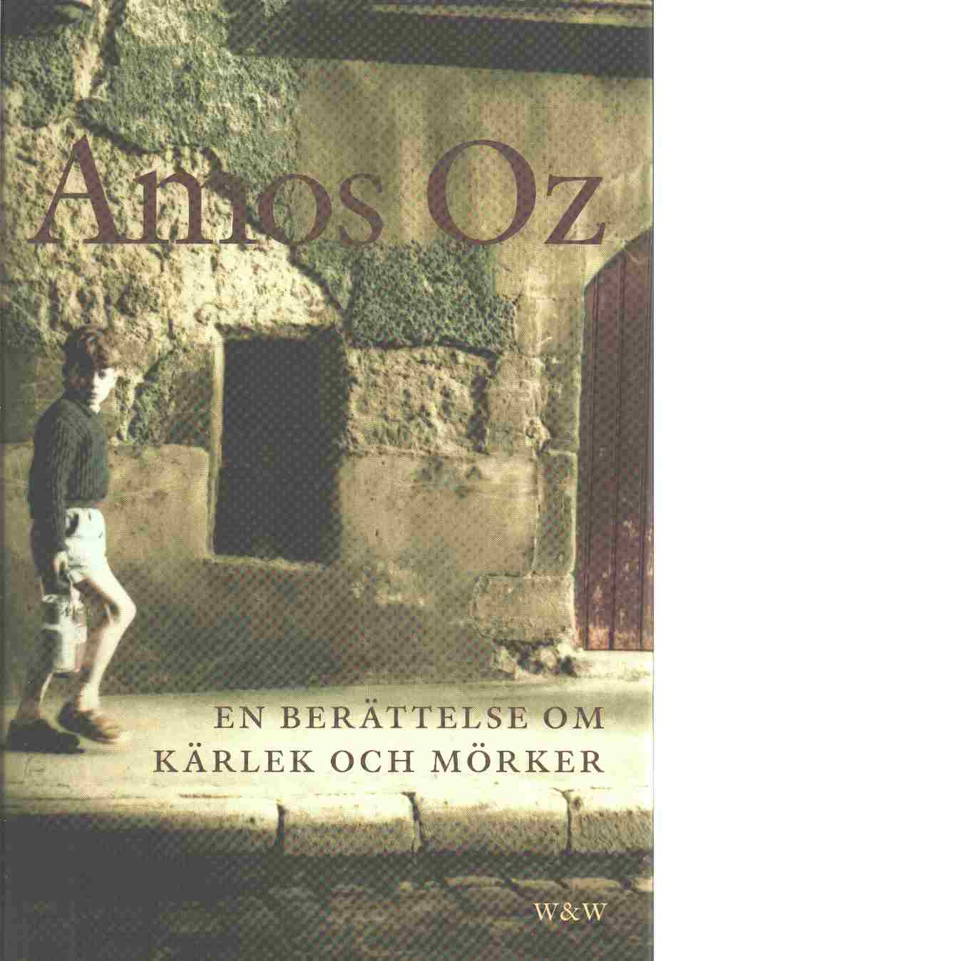 En berättelse om kärlek och mörker - Oz, Amos