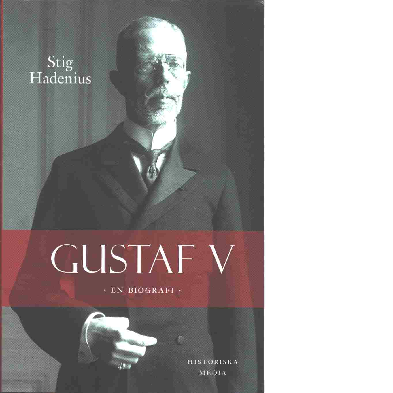 Gustaf V : en biografi - Hadenius, Stig