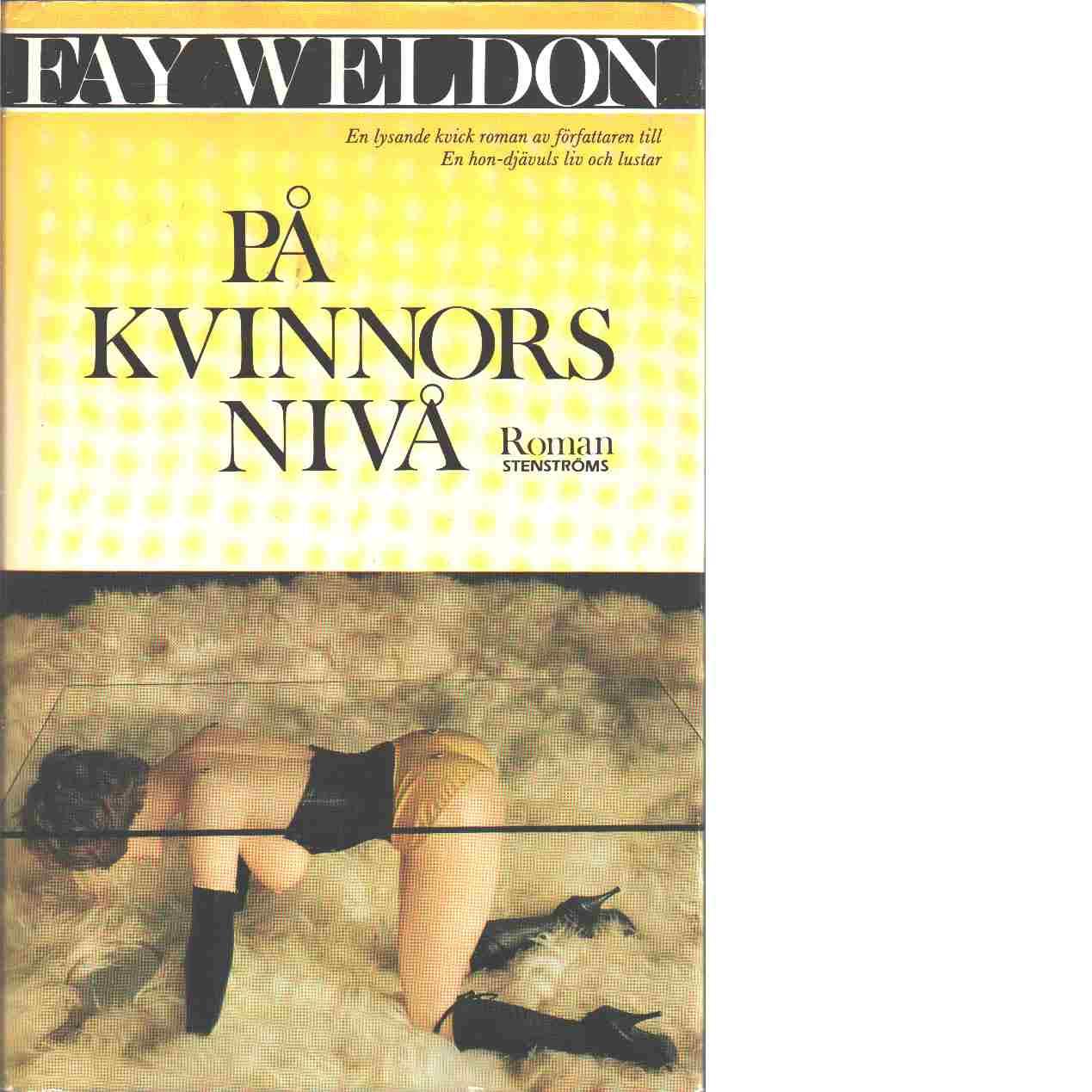 På kvinnors nivå - Weldon, Fay