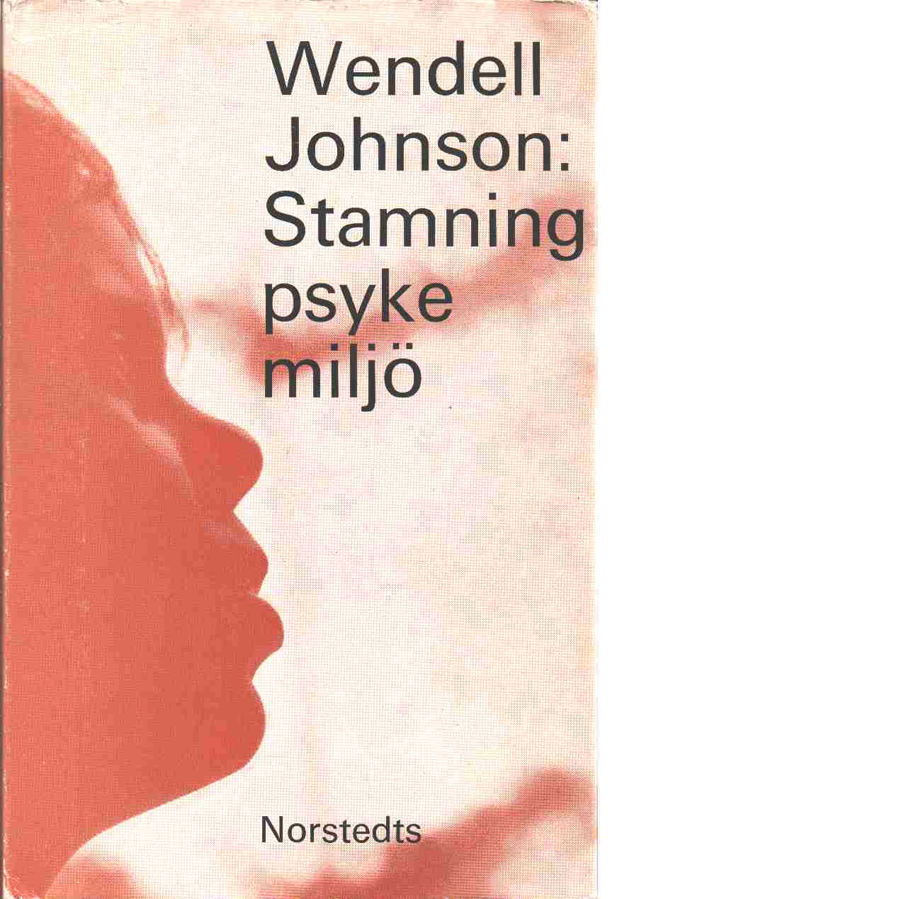 Stamning, psyke, miljö - Johnson, Wendell