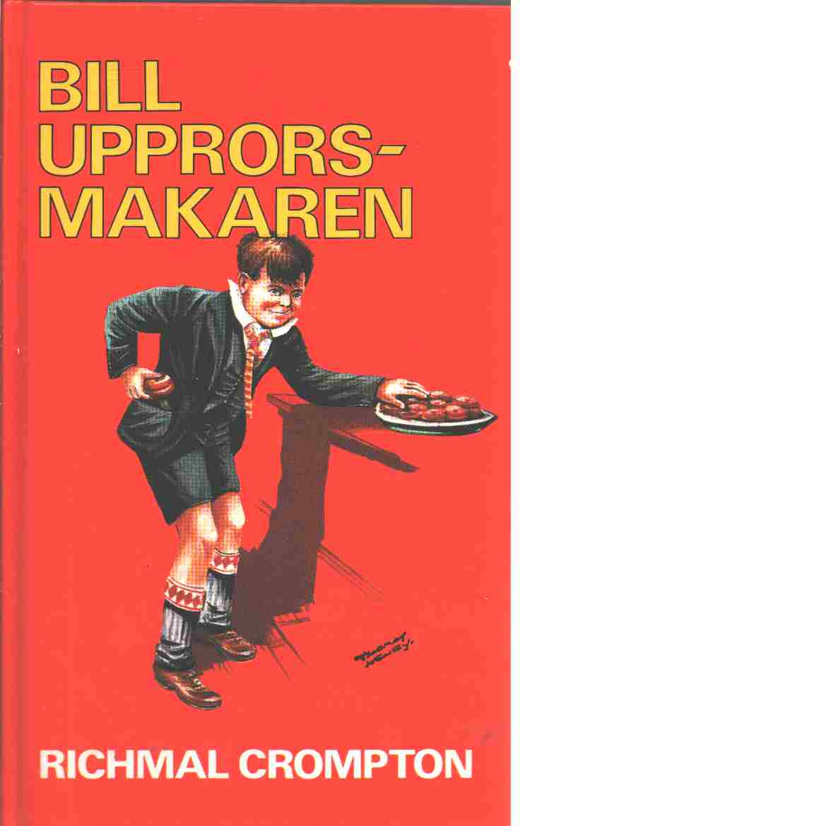 Bill upprorsmakaren - Crompton, Richmal