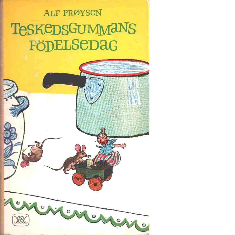 Teskedsgummans födelsedag - Prøysen, Alf