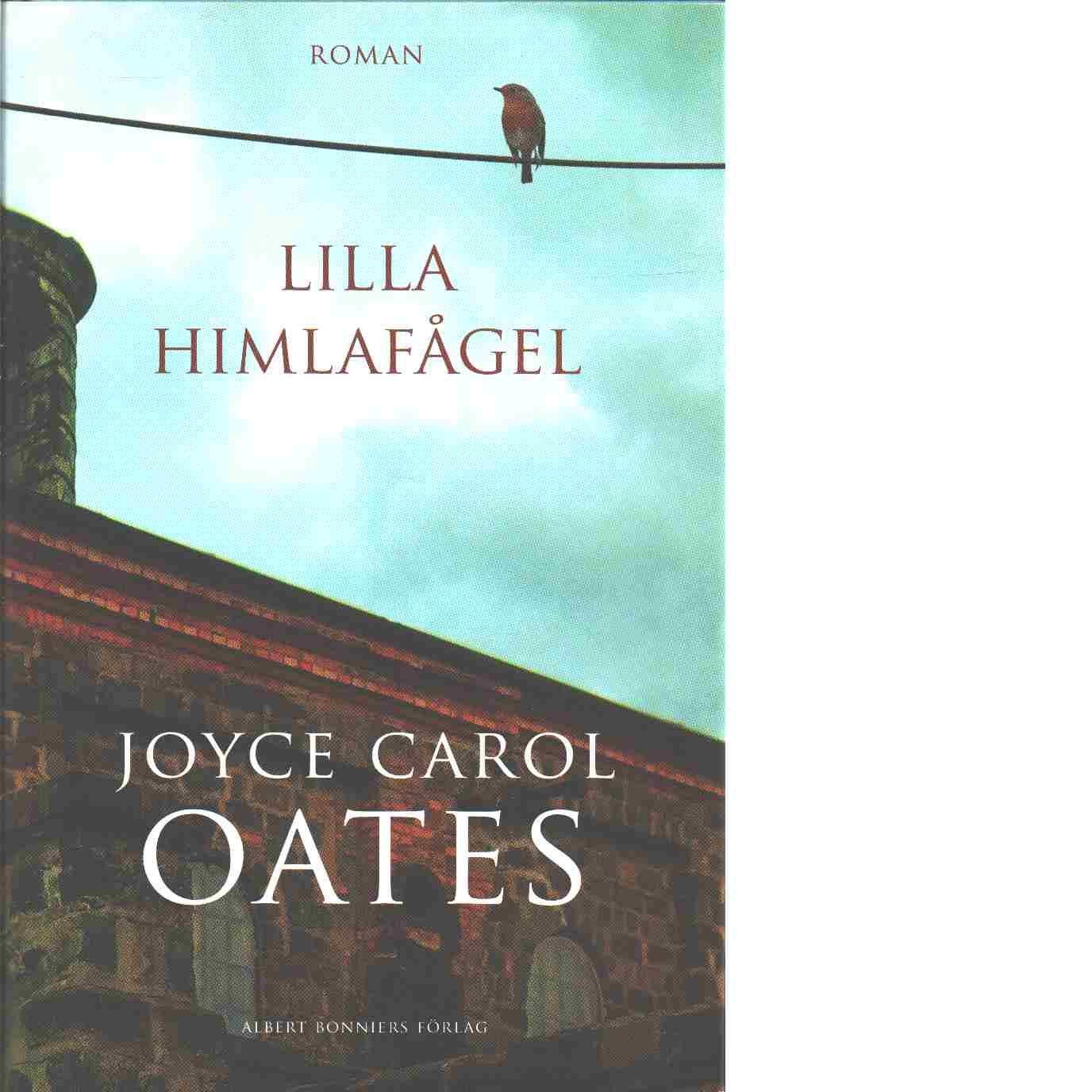 Lilla himlafågel - Oates, Joyce Carol