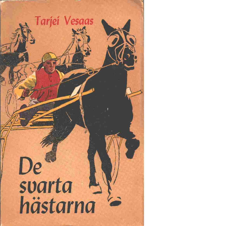 De svarta hästarna - Vesaas, Tarjei