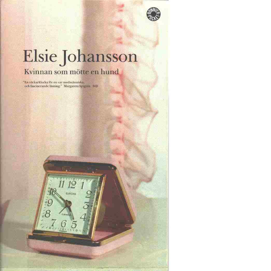 Kvinnan som mötte en hund - Johansson, Elsie