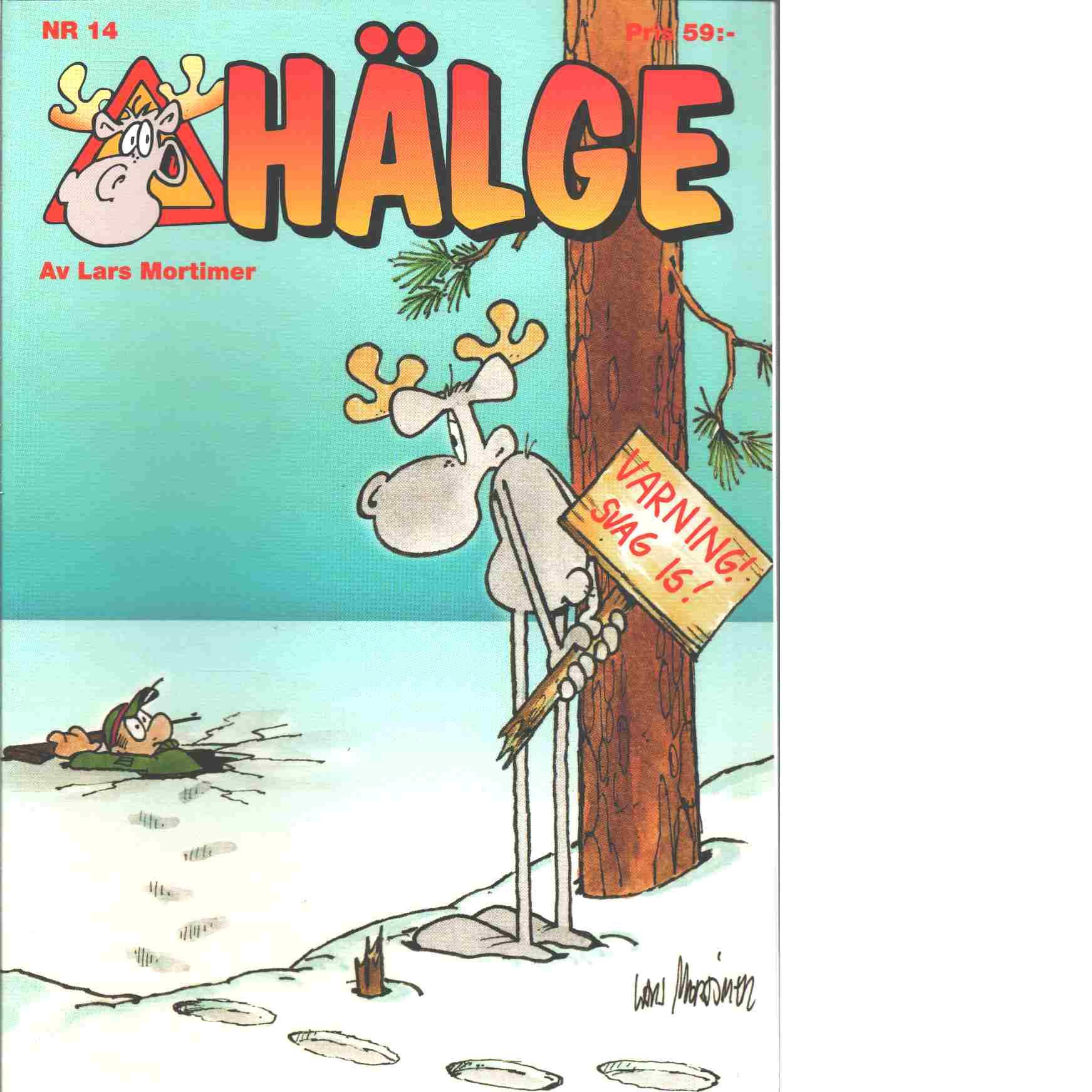 Hälge nr 14 : Varning! Svag is! - Mortimer, Lars