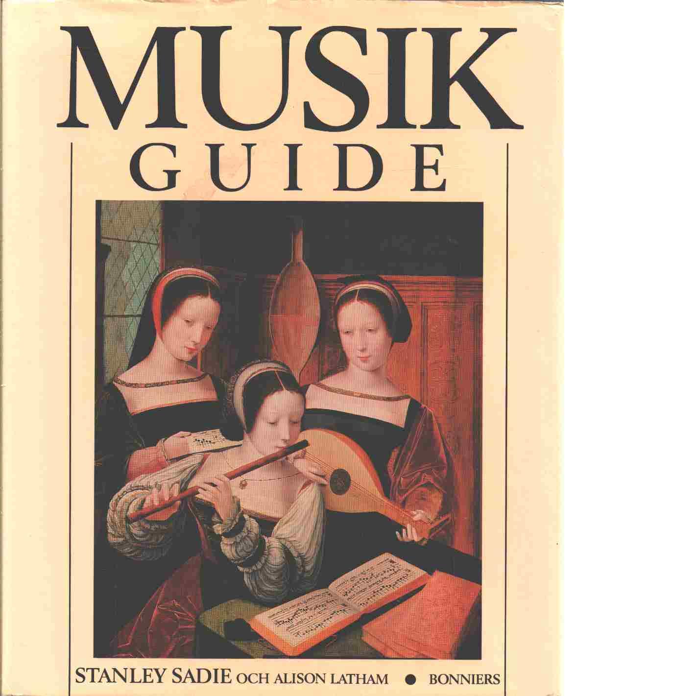 Musikguide [Musiktryck] - Sadie, Stanley och Latham, Alison