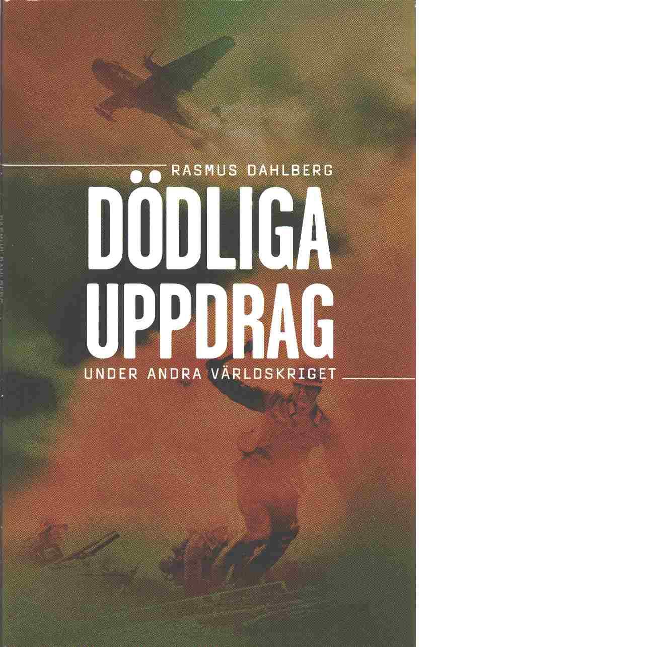 Dödliga uppdrag under andra världskriget - Dahlberg, Rasmus
