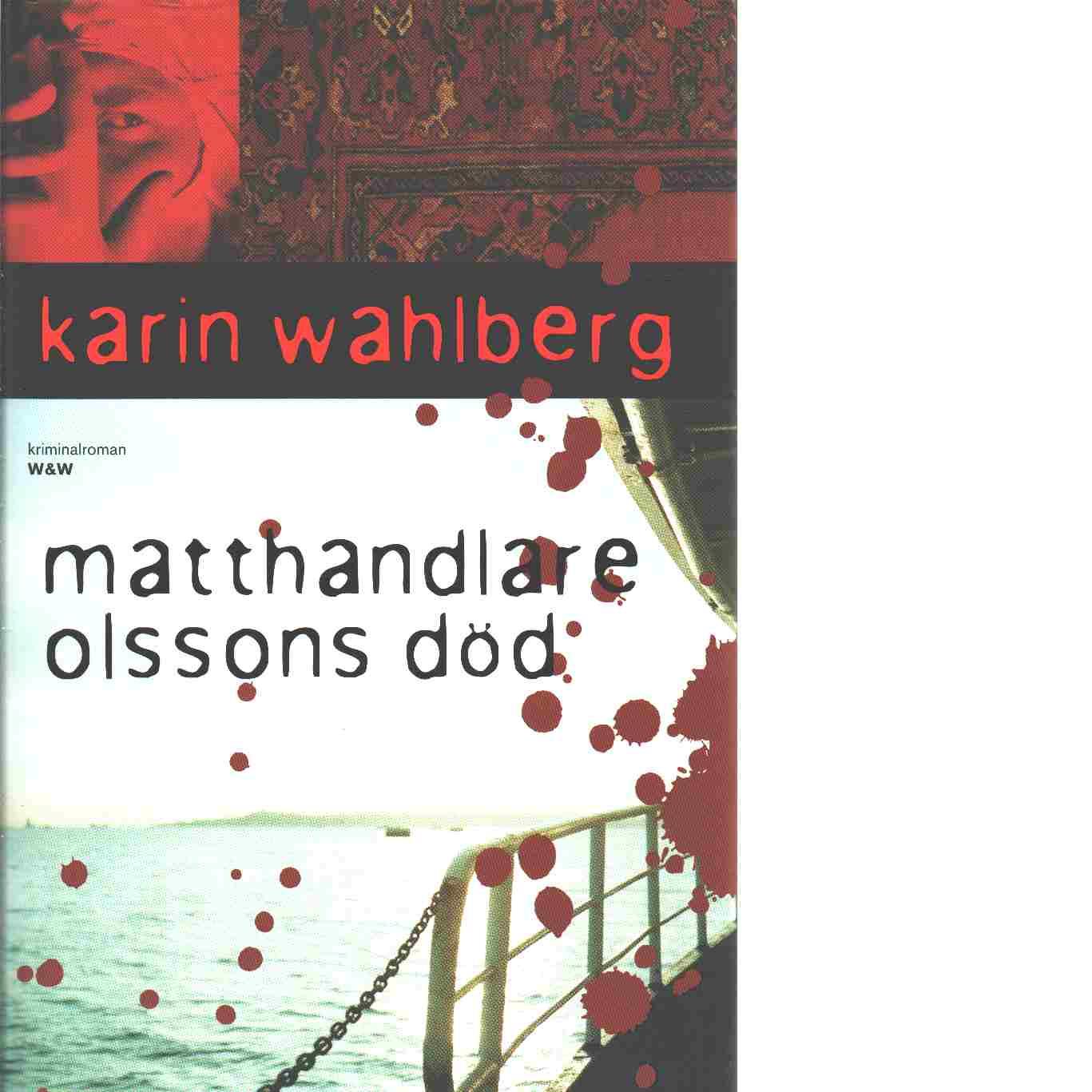 Matthandlare Olssons död : kriminalroman - Wahlberg, Karin