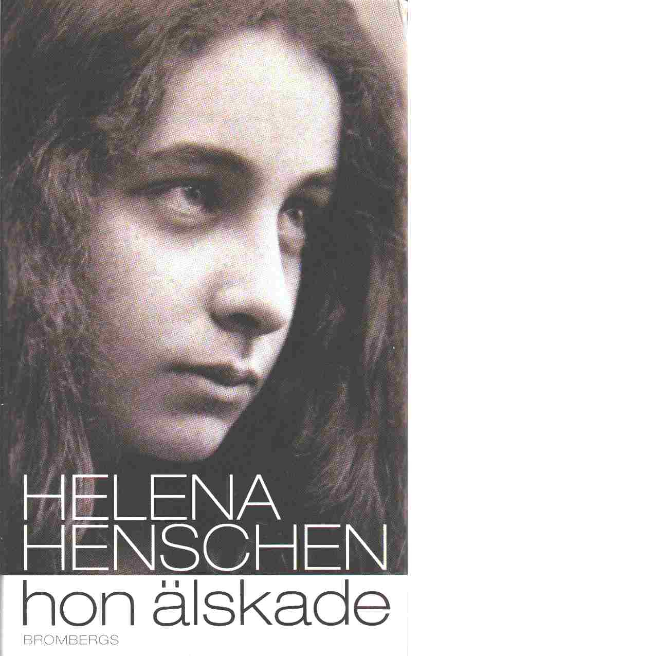 Hon älskade - Henschen, Helena