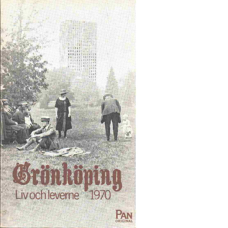 Grönköping : liv och leverne 1970 - Brandt, Erik
