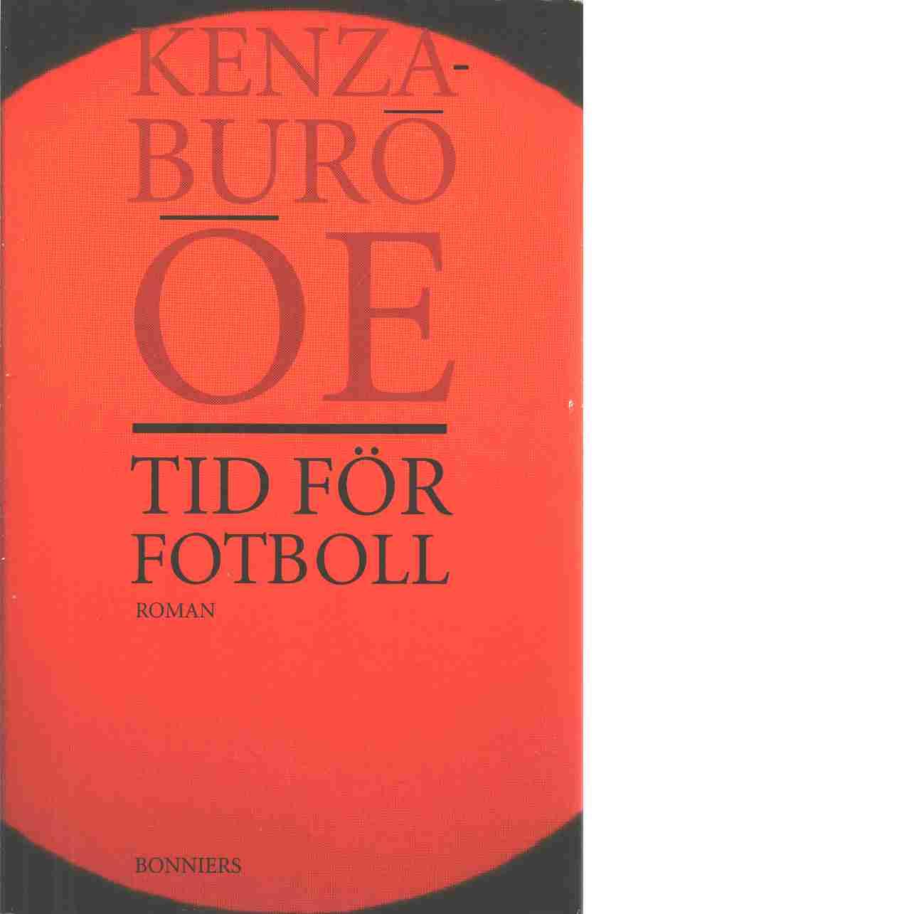 Tid för fotboll - Ōe, Kenzaburō