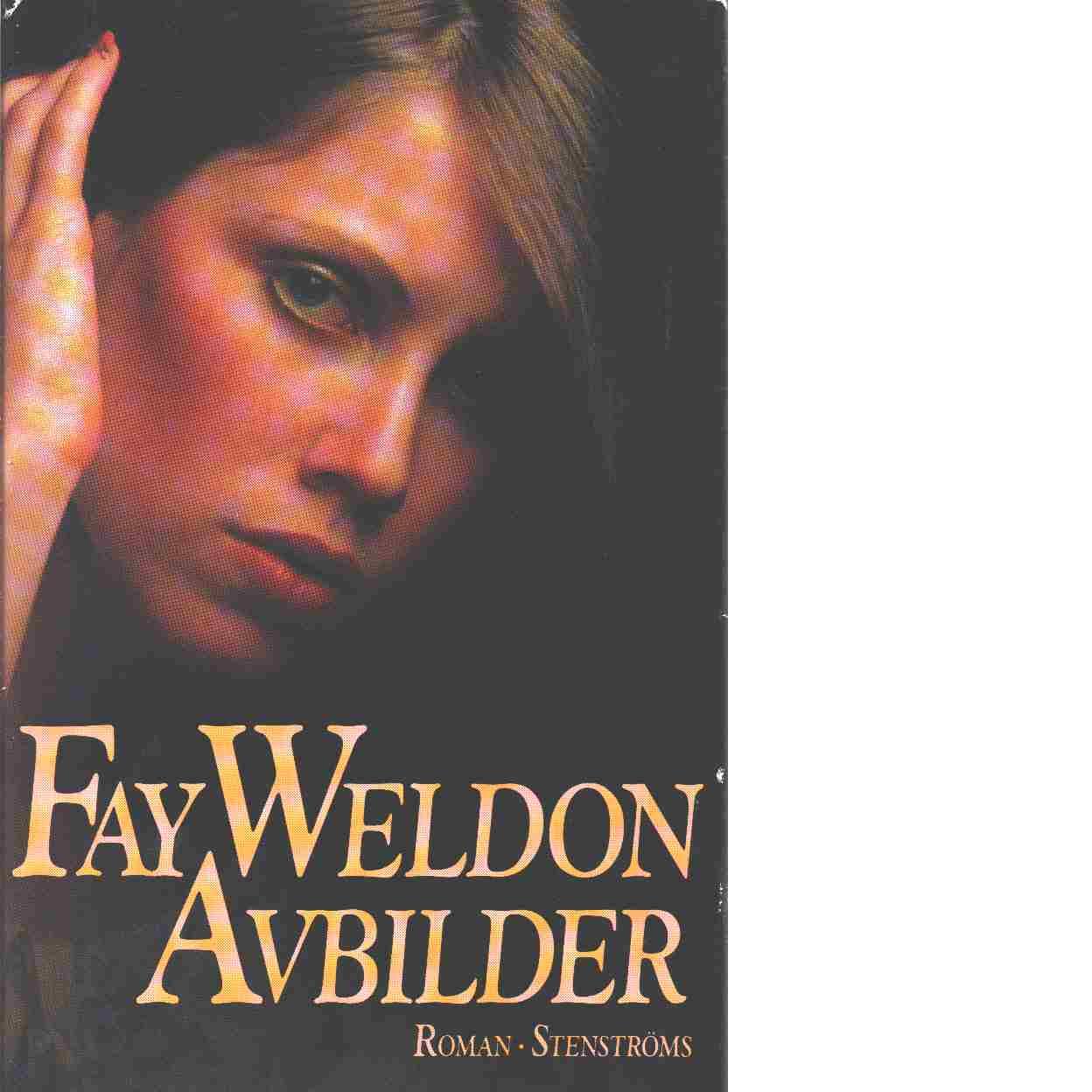 Avbilder eller Joanna Mays kloning - Weldon, Fay