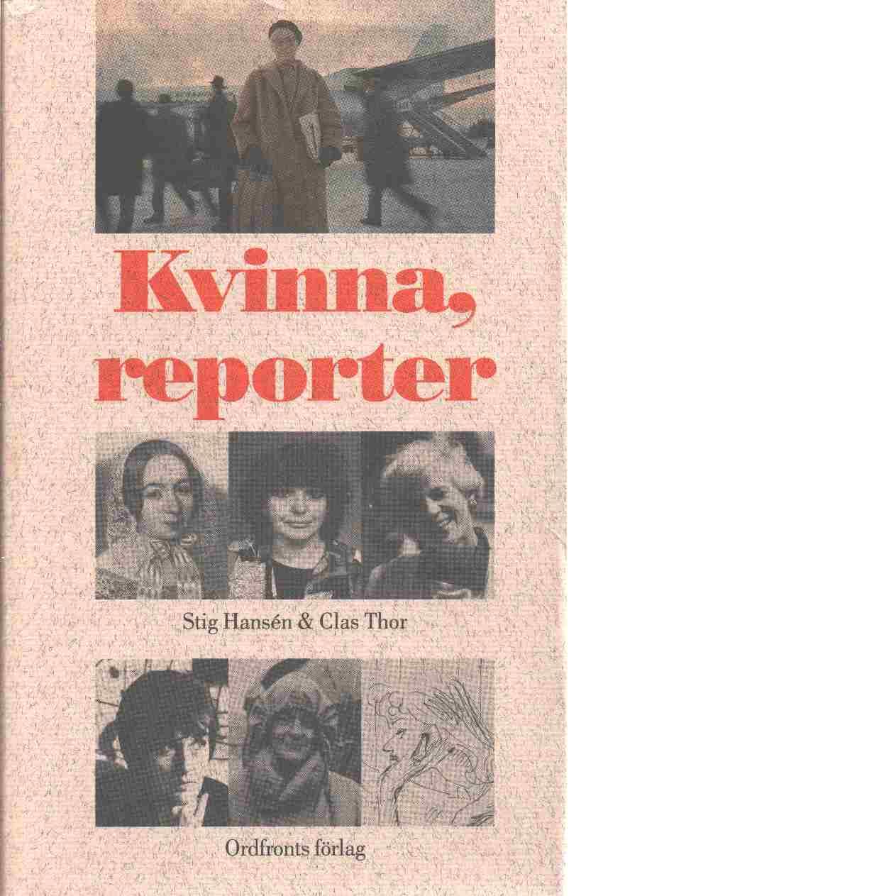 Kvinna, reporter - Hansén, Stig och Thor, Clas