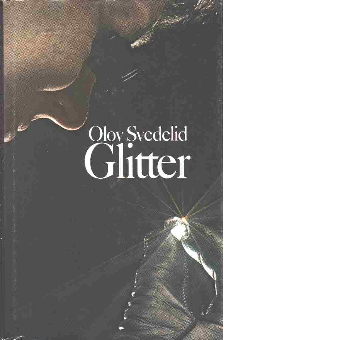 Glitter : en polisroman - Svedelid, Olov